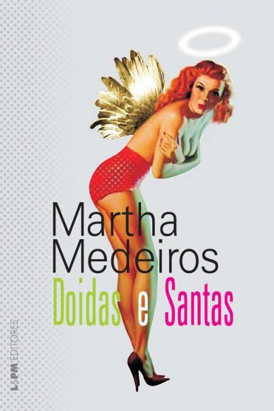 Download-Doidas-e-Santas-Martha-Medeiros-em-epub-mobi-e-pdf-400x600